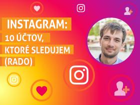 Instagram: 10 účtov, ktoré sledujem (Rado)