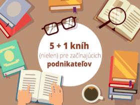 5+1 kníh (nielen) pre začínajúcich podnikateľov