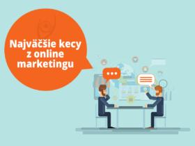 Najväčšie kecy z online marketingu