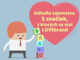 Odhaľte tajomstvo 5 značiek, z ktorých sa stal LOVEbrand