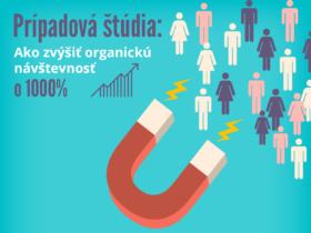 Prípadová štúdia: Ako zvýšiť organickú návštevnosť o 1000 %