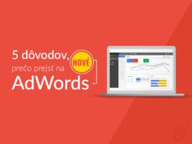 5 dôvodov, prečo prejsť na nový AdWords
