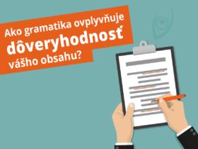 Ako gramatika ovplyvňuje dôveryhodnosť vášho obsahu?