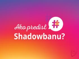 Ako predísť Shadowbanu?