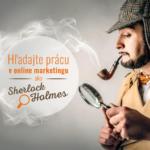 Hľadajte prácu v online marketingu ako Sherlock Holmes