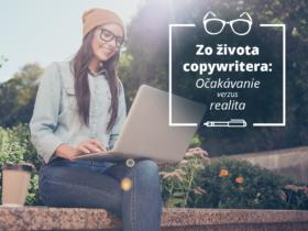 Zo života copywritera: Očakávanie verzus realita
