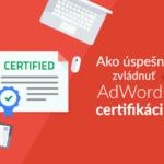 Ako úspešne zvládnuť AdWords certifikáciu?