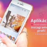 Aplikácie, ktoré vyladia váš instagramový profil k dokonalosti