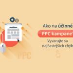 Ako na účinné PPC kampane? Vyvarujte sa najčastejších chýb
