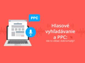 Hlasové vyhľadávanie a PPC: Ide to vôbec dokopy?