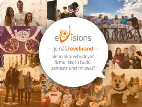 eVisions je náš lovebrand alebo ako vybudovať firmu, ktorú budú zamestnanci milovať?