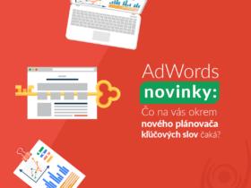 AdWords novinky: Čo na vás okrem nového plánovača kľúčových slov čaká?