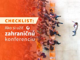 Checklist: Ako si užiť zahraničnú konferenciu