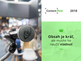Content First 2018: Obsah je kráľ, ale musíte ho naučiť vládnuť