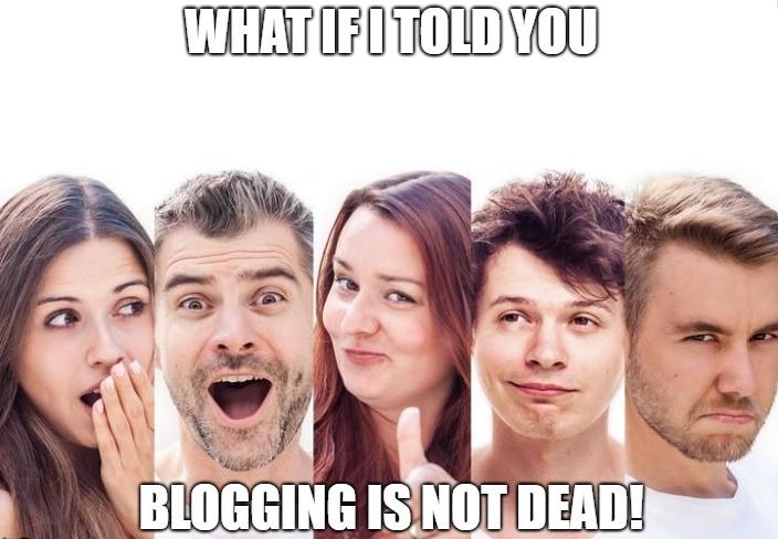 Blogging is not dead - mem