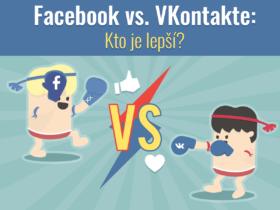 Facebook vs. VK: Kto je lepší?