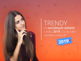 Trendy na sociálnych sieťach v roku 2019. Čo by vám nemalo uniknúť?