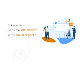 Krok za krokom: Čo by mal obsahovať každý social report?