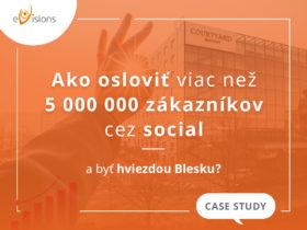 Ako osloviť viac než 5 000 000 zákazníkov cez social a byť hviezdou Blesku? (Case study)