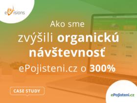 Ako sme zvýšili organickú návštevnosť ePojisteni.cz o 300 % [CASE STUDY]