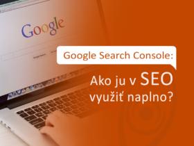 Google Search Console: Ako ju v SEO využiť naplno?